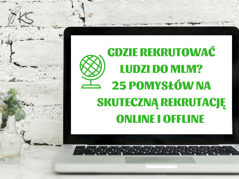 Gdzie znaleźć ludzi do mojego zespołu Marketingu Sieciowego ? Gdzie rekrutować? Gdzie mam ich szukać ? W tym szkoleniu poznasz aż 25 pomysłów!